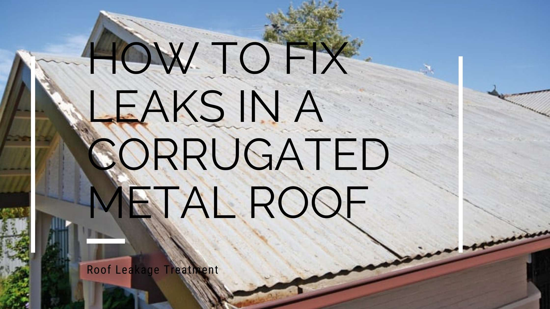 How-To-Fix-Leaks-in-a-Corrugated-Metal-Roof-